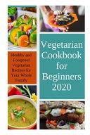 Vegetarian Cookbook for Beginners 2020