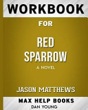 Workbook for Red Sparrow  A Novel  Max Help Books  Book