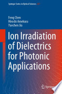 Ion Irradiation of Dielectrics fo' Photonic Applications