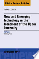 New And Emerging Technology In Treatment Of The Upper Extremity An Issue Of Hand Clinics E Book Book PDF