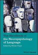 The Handbook of the Neuropsychology of Language, 2 Volume Set