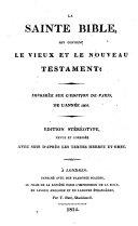 """""""La"""" sainte bible, qui contient le vieux et le nouveau testament: imprimee sur l'edition de Paris de 1805. Ed. stereotype"""