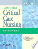 """""""AACN Advanced Critical Care Nursing E-Book Version to be sold via e-commerce site"""" by AACN, Karen K. Carlson"""