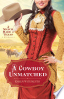 A Cowboy Unmatched  Ebook Shorts   The Archer Brothers Book  3  Book