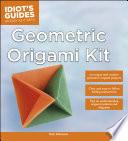 Idiot's Guides: Geometric Origami Kit