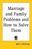 Marriage And Family Problems And How To Solve Them
