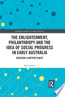 The Enlightenment  Philanthropy and the Idea of Social Progress in Early Australia