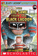 Black Lagoon Adventures #26: The Big Game from the Black Lagoon