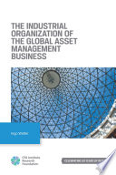 The Industrial Organization of the Global Asset Management Business