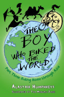 The Boy who Biked the World Part Three