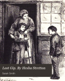Lost Gip  By Hesba Stretton  Presentation ed