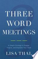 Three Word Meetings