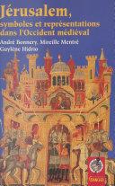 Jérusalem : Symboles et représentations dans l'Occident médiéval