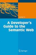 A Developer's Guide to the Semantic Web