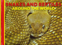 Snakes and Reptiles Around the World