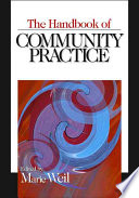 """The Handbook of Community Practice"" by Professor of Community Social Work Marie Weil, D S W, Marie Weil, Michael Reisch, SAGE Publications, Dorothy N. Gamble, Lorraine Guitierrez, Elizabeth A. Mulroy"