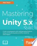 Mastering Unity 5.x