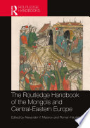 The Routledge Handbook of the Mongols and Central-Eastern Europe