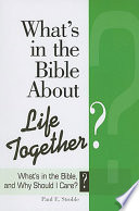 What's in the Bible about Life Together?
