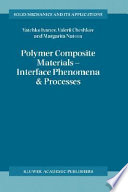 Polymer Composite Materials — Interface Phenomena & Processes