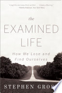 The Examined Life: How We Lose and Find Ourselves Pdf/ePub eBook