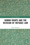 Human Rights and The Revision of Refugee Law