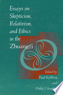 Essays on Skepticism  Relativism  and Ethics in the Zhuangzi