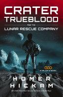 Crater Trueblood and the Lunar Rescue Company Pdf/ePub eBook