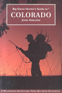 Big Game Hunter's Guide to Colorado