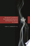 Aboriginal consultation, environmental assessment, and regulatory review in Canada
