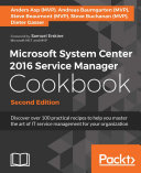 Microsoft System Center 2016 Service Manager Cookbook