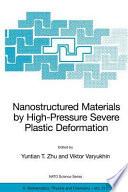 Nanostructured Materials by High Pressure Severe Plastic Deformation