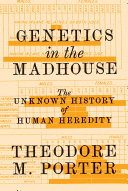 link to Genetics in the madhouse : the unknown history of human heredity in the TCC library catalog