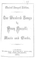 Musical Bouquet edition. One hundred songs by H. Russell. Music and words
