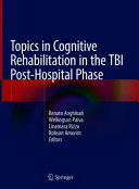 Topics in Cognitive Rehabilitation in the TBI Post Hospital Phase
