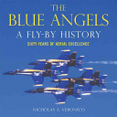 The Blue Angels  A Fly By History  Sixty Years of Aerial Excellence