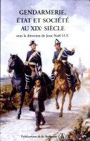 Gendarmerie, état et société au XIXe siècle