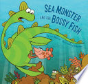 Sea Monster and the Bossy Fish Book