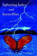 Lightning Bolts and Butterflies