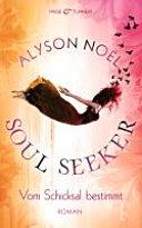 Soul Seeker - Vom Schicksal bestimmt