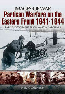 Partisan Warfare on the Eastern Front 1941 1944