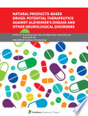 Natural Products-Based Drugs: Potential Therapeutics against Alzheimer's Disease and other Neurological Disorders