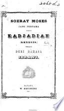 Soerat Moses jang pertamd namanja Kadjadiän-Genesis. Tersalin deri bahasa Ibrani. [Translated by N. M. Ward.]