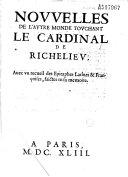 Nouvelles de l'autre monde touchant le cardinal de Richelieu, auec vn recueil des Epitaphes Latines et Françoises, faictes en sa memoire