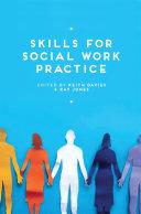 Skills for Social Work Practice