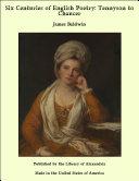 Six Centuries of English Poetry: Tennyson to Chaucer [Pdf/ePub] eBook