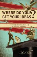 Where Do You Get Your Ideas