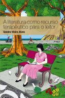 A literatura como recurso terapêutico para o leitor