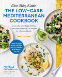 Clean Eating Kitchen  The Low Carb Mediterranean Cookbook Book