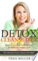 Detox Cleanse Diet Simple 1 2 3 Step Guide On How To Detox For Weight Loss